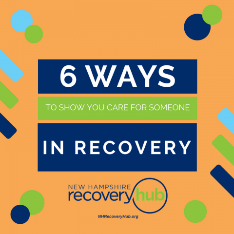 6 Ways to Show You Care for Someone in Recovery